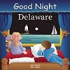 Good Night Delaware (Good Night Our World series)