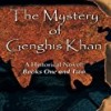 The Mystery of Genghis Khan: A Historical Novel, Books One and Two