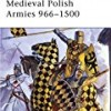 Medieval Polish Armies (Osprey Men at Arms)