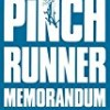 The Pinch Runner Memorandum