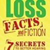Hearing Loss: Facts and Fiction