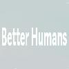Better Humans