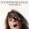 Nymphomanic: Volume II