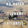 No Water + Tsunami + Atlantis Mod