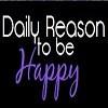 Daily Reason to be Happy