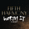 Worth It - Fifth Harmony ft. Kid Ink