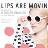 Lips Are Movin - Meghan Trainor