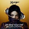 Love Never Felt So Good - Michael Jackson ft. Justin Timberlake