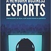 A Newborn Business: Esports