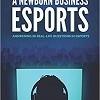 A Newborn Business: Esports