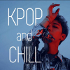 KPOP and Chill