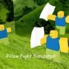 Pillow Fight Simulator!