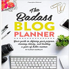 The Badass Blog Planner