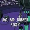 Bad, Bad Rubber Piggy