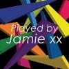 Played by Jamie xx