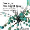 Node.js the Right Way: Practical, Server-Side JavaScript That Scales 1st Edition