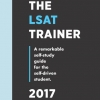 The LSAT Trainer: A Remarkable Self-Study Guide For The Self-Driven Student 1st Edition