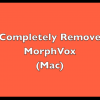 Completely Remove MorphVox (Mac)