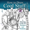 [TUTORIAL] How to Draw Cool Stuff: A Drawing Guide for Teachers and Students