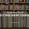 The Ultimate List of Best Free Udemy Courses
