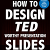 [TUTORIAL] How to Design TED Worthy Presentation Slides: Presentation Design Principles from the Best TED Talks