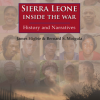Sierra Leone: Inside the War, History and Narratives