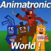Animatronic World !